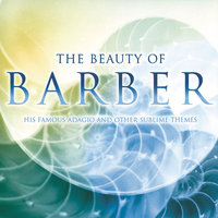 The Beauty Of Barber — Ruth Golden, David Zinman, Terry Edwards, Donald Barra, London Voices, Baltimore Symphony Orchestra