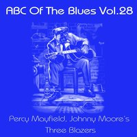 ABC Of The Blues, Vol. 28 — Percy Mayfield, Johnny Moore's Three Blazers
