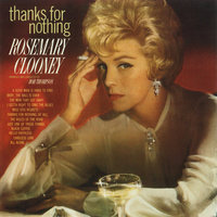 Thanks For Nothing — Rosemary Clooney