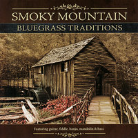 Smoky Mountain Bluegrass Traditions — Dennis Crouch, Scott Vestal, Mark Howard, Aubrey Haynie, Stuart Duncan, David Grier