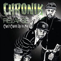Can't Catch Up With Me — Chronik Relapse