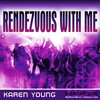 Rendezvous With Me - A2Z Mixes — Karen Young