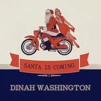 Santa Is Coming — Dinah Washington