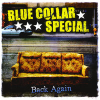 Back Again — Blue Collar Special