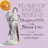 The Glory ??? Of The Human Voice — Florence Foster Jenkins