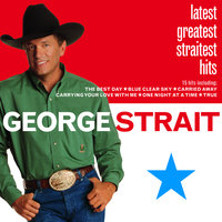 Latest Greatest Straitest Hits — George Strait