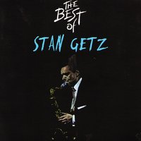 The Best of Stan Getz — Stan Getz