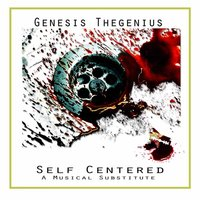 Self Centered — Genesis Thegenius