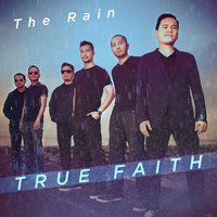 The Rain — True Faith