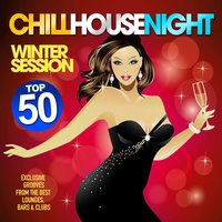 Chill House Night Top 50: Winter Session — сборник