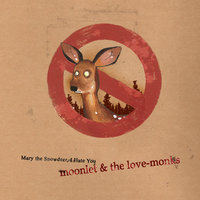Mary The Snowdeer, I Hate You — Moonlet & The Love-Monks