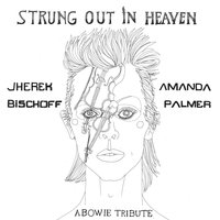 Strung Out in Heaven: A Bowie String Quartet Tribute — Amanda Palmer, Jherek Bischoff