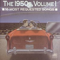 16 Most Requested Songs Of The 1950s. Volume One — Джордж Гершвин