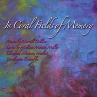 In Coral Fields of Memory (Female Vocal) [feat. Elizabeth Matson] — Merrill Collins