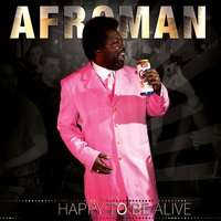 Happy to Be Alive — Afroman