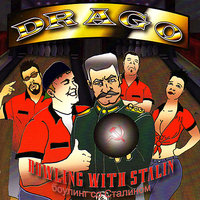 Bowling With Stalin — Drago
