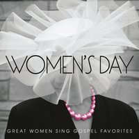 Women's Day (Great Women Sing Gospel Favorites) — сборник