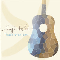That's Who I Am — Anji Kat
