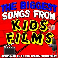 The Biggest Songs from Kids Films — Silver Screen Superstars