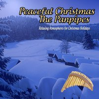 Peaceful Christmas: The Panpipes — Bjornemyr, Lutz Ambrosius