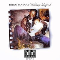Walking Legend — Fredo Santana