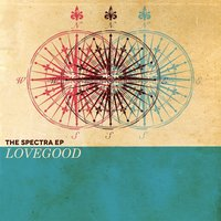 The Spectra EP — Love Good