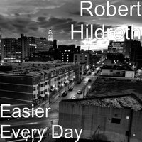 Easier Every Day — Robert Hildreth