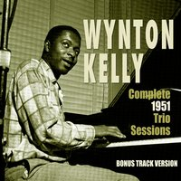 Complete 1951 Trio Sessions — Wynton Kelly