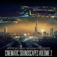 Cinematic Soundscapes, Vol. 2 — Approaching Nirvana