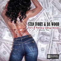 Sex & Money Compilation Volume Two — Stan Ivory & Da Wood