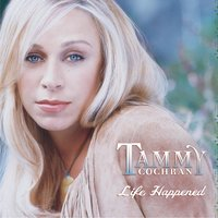 Life Happened — Tammy Cochran