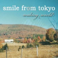 Waking World EP — Smile from Tokyo