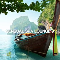 Sensual Spa Lounge 3 - Chill-Out & Lounge Collection — сборник
