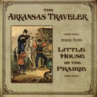 The Arkansas Traveler: Music From Little House On The Prairie — сборник