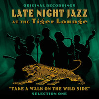 Late Night Jazz At The Tiger Lounge - Selection 1 — сборник