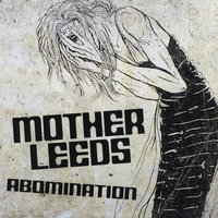 Abomination — Mother Leeds
