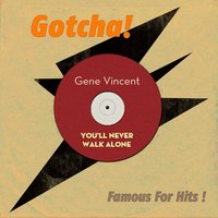 You´ll Never Walk Alone — Gene Vincent