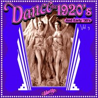 Dance the 1920s and Early 1930s, Vol. 3 — сборник