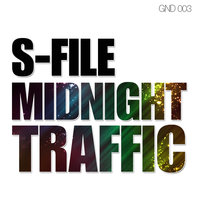 S-File - Midnight Traffic