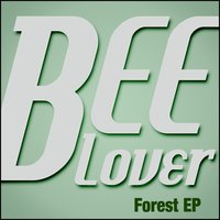 Forest - Ep — Bee Lover