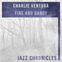 Fine and Dandy — Charlie Ventura