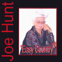 Easy Country — Joe Hunt