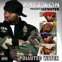 "Raekwon Presents.... Icewater: ""Polluted Water"" — Icewater"