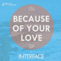 Because of Your Love — Interface