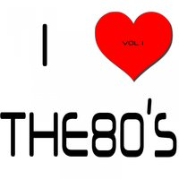 I Heart The 80's, Vol. 1 — It's a Cover Up