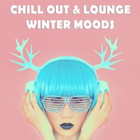 Chill Out & Lounge Winter Moods — сборник