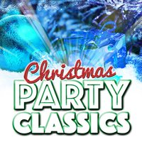 Christmas Party Classics — Christmas Party Music