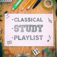 Classical Study Playlist — Classical Study Music, Calm Music for Studying, Relaxation Study Music, Calm Music for Studying|Classical Study Music|Relaxation Study Music