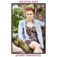 Out of My Head — Palmer Lessenberry