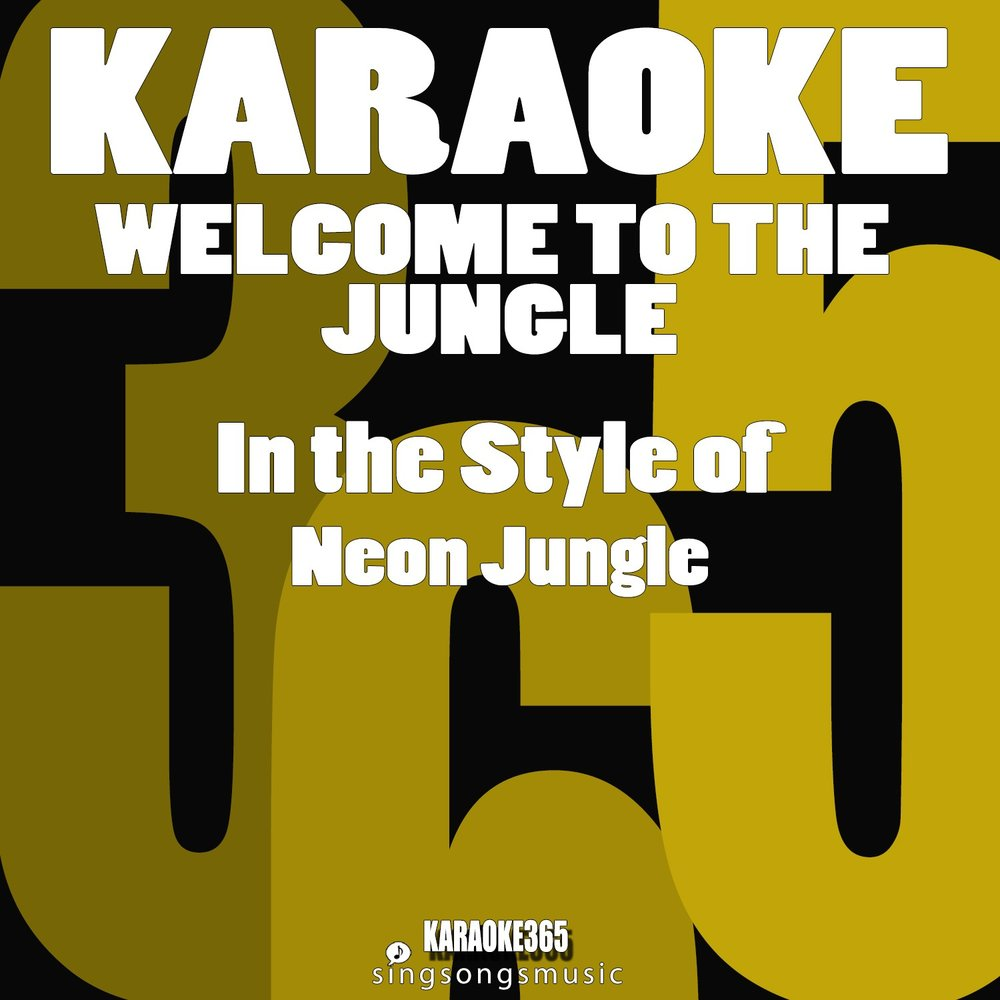 Welcome to the Jungle (In the Style of Neon Jungle ...